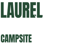 Laurel Park Campsite - Welcome to Laurel Park